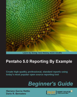 Pentaho 5.0 Reporting by Example: Beginner's Guide