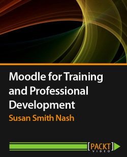 Moodle for Training and Professional Development [Video]