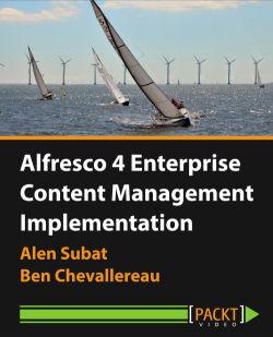 Alfresco 4 Enterprise Content Management Implementation [Video]