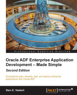 Oracle ADF Enterprise Application Development - Made Simple (Second Edition)