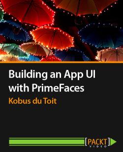 Building an App UI with PrimeFaces [Video]