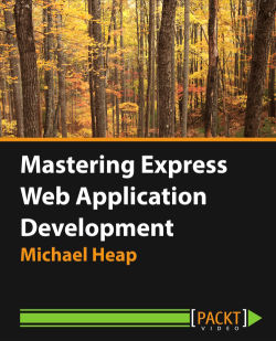 Mastering Express Web Application Development [Video]