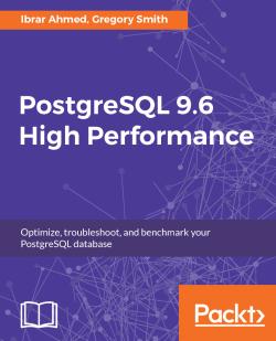 PostgreSQL 9.6 High Performance