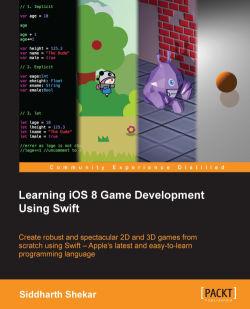 Exploring SceneKit - Learning iOS 8 Game Development Using Swift