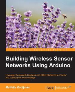 Building Wireless Sensor Networks Using Arduino