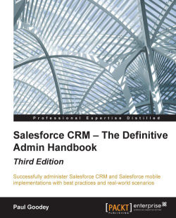 Salesforce CRM - The Definitive Admin Handbook (Third Edition)