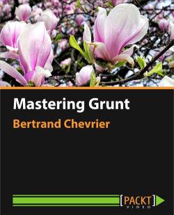 Mastering Grunt [Video]