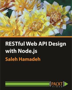 RESTful Web API Design with Node.js [Video]