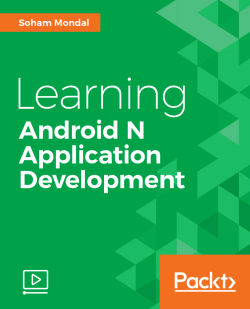Learning Android N Application Development [Video]