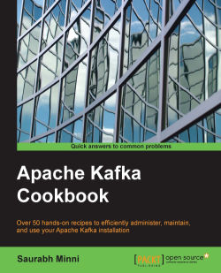 Apache Kafka Cookbook