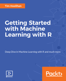 Getting Started with Machine Learning with R [Video]