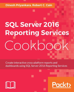 SQL Server 2016 Reporting Services Cookbook