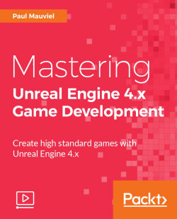 Mastering Unreal Engine 4.x Game Development [Video]