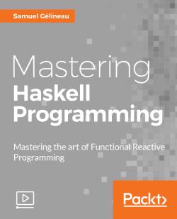 Mastering Haskell Programming [Video]