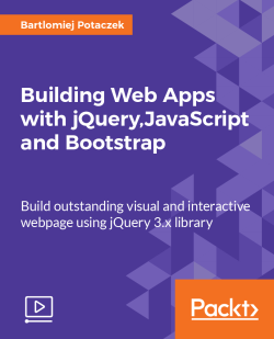 Building Web Apps with jQuery, JavaScript and Bootstrap [Video]