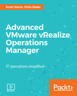 Advanced VMware vRealize Operations Manager [Video]