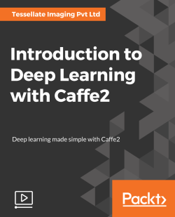 Introduction to Deep Learning with Caffe2 [Video]
