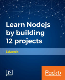 Learn Nodejs by building 12 projects [Video]