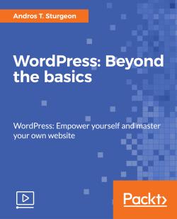 WordPress: Beyond the basics [Video]