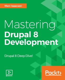 Mastering Drupal 8 Development [Video]