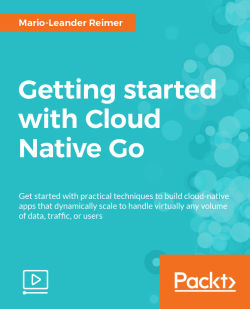 Getting started with Cloud Native Go [Video]