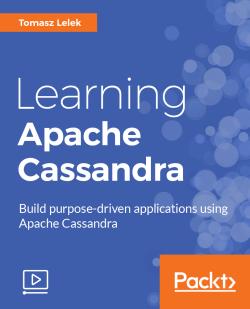 Learning Apache Cassandra [Video]