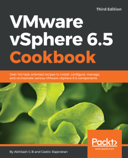 VMware vSphere 6.5 Cookbook - Third Edition