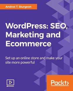 WordPress: SEO, Marketing and Ecommerce [Video]