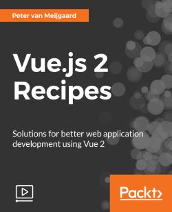 Vue.js 2 Recipes [Video]