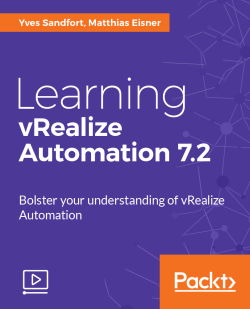 Learning vRealize Automation 7.2 [Video]