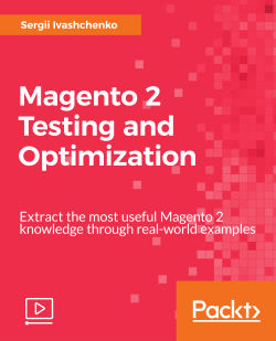 Magento 2 Testing and Optimization [Video]