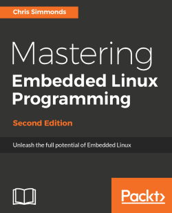 Mastering Embedded Linux Programming - Second Edition