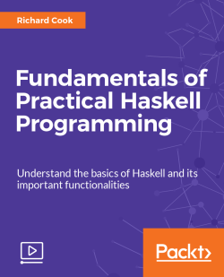 Fundamentals of Practical Haskell Programming [Video]