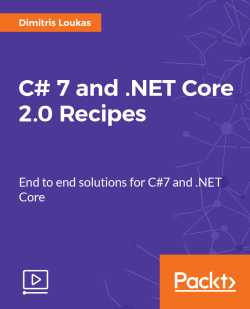 C# 7 and .NET Core 2.0 Recipes [Video]