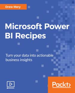 Microsoft Power BI Recipes [Video]