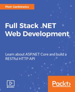 Full Stack .NET Web Development [Video]