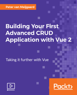Building Your First Advanced CRUD Application with Vue 2 [Video]