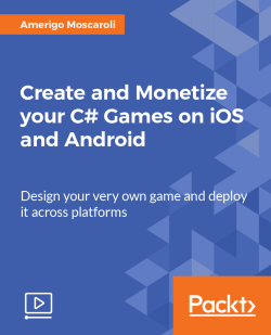 Create and Monetize your C# Games on iOS and Android [Video]