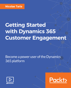 Getting Started with Dynamics 365 Customer Engagement [Video]