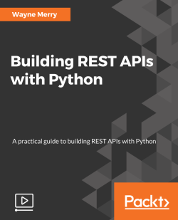 Building REST APIs with Python [Video]