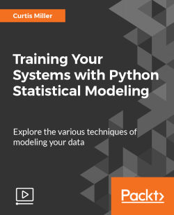 Training Your Systems with Python Statistical Modeling [Video]