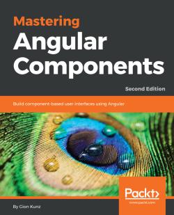 Mastering Angular Components - Second Edition