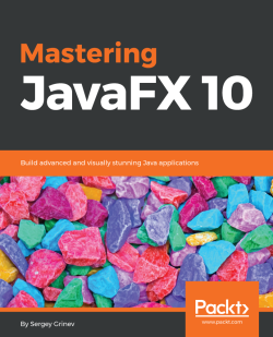 Building an animated application - Mastering JavaFX 10