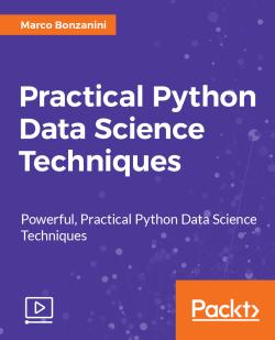 Practical Python Data Science Techniques [Video]