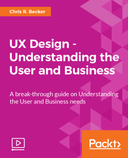 UX Design - Understanding the User and Business [Video]
