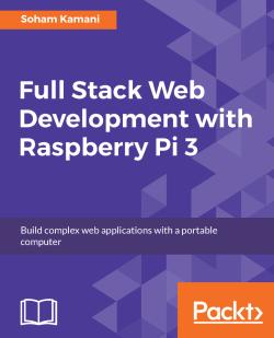 Full Stack Web Development with Raspberry Pi 3