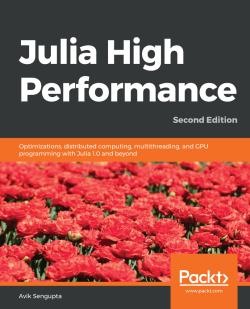 Julia High Performance - Second Edition