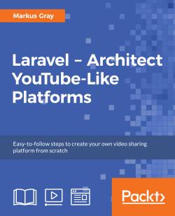 Laravel - Architect YouTube-Like Platforms [Integrated Course]