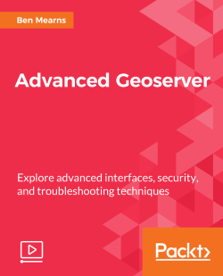 Advanced Geoserver [Video]