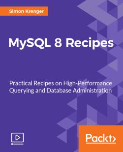 MySQL 8 Recipes [Video]